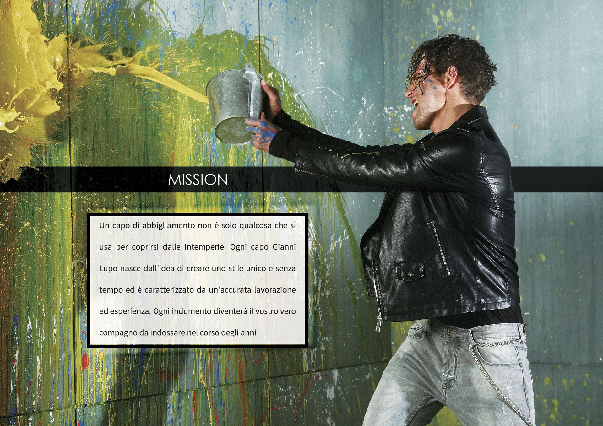 Ogni capo Gianni Lupo nasce per creare uno stile unico caratterizzato da un'accurata lavorazione ed esperienza.